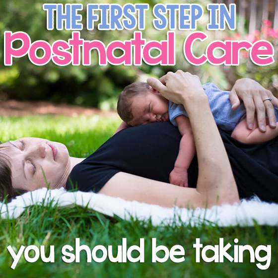 THE FIRST STEP IN POSTNATAL CARE YOU SHOULD BE TAKING 9 Daily Mom Parents Portal