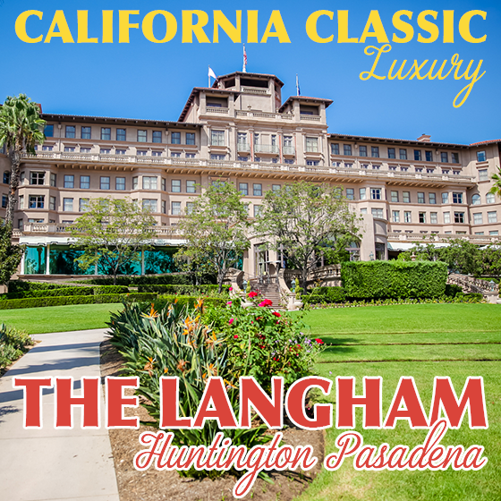 California Classic Luxury: The Langham Huntington Pasadena 12 Daily Mom Parents Portal