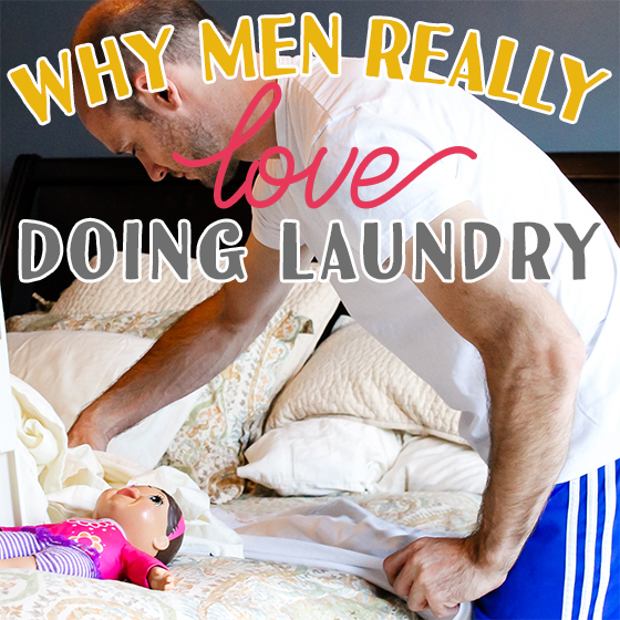 WHY MEN REALLY LOVE DOING LAUNDRY 6 Daily Mom Parents Portal