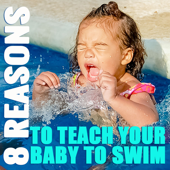 8 REASONS TO TEACH YOUR BABY TO SWIM 6 Daily Mom Parents Portal