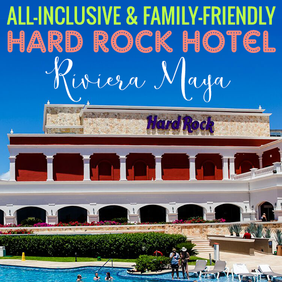 All Inclusive & Family Friendly- Hard Rock Hotel Riviera Maya 36 Daily Mom Parents Portal