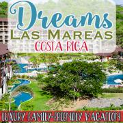 Dreams Las Mareas Costa Rica Family Friendly Vacation Luxury 2