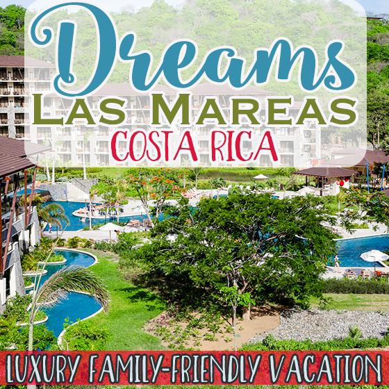 Dreams Las Mareas Costa Rica: Luxury Family Friendly Vacation 1 Daily Mom Parents Portal