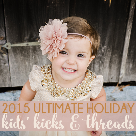 2015 ULTIMATE HOLIDAY KIDS' KICKS & THREADS 1 Daily Mom Parents Portal