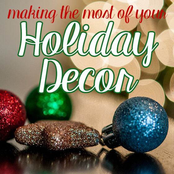 Making the Most of Your Holiday Decor 19 Daily Mom Parents Portal