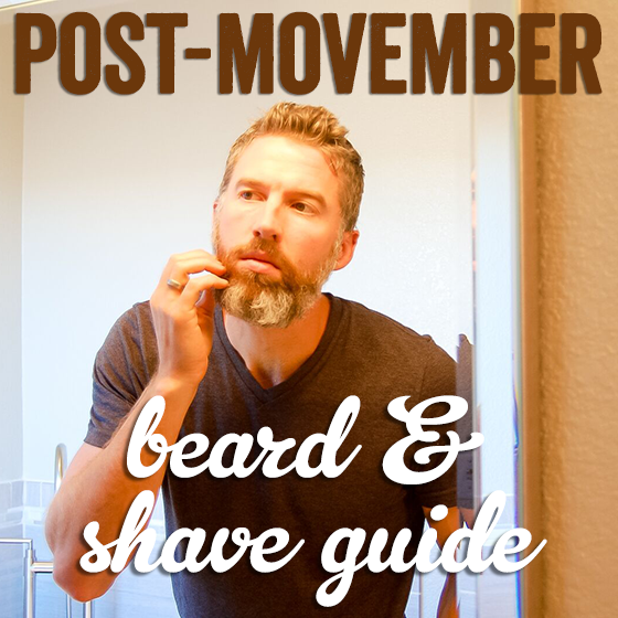 POST-MOVEMBER BEARD AND SHAVE GUIDE 6 Daily Mom Parents Portal