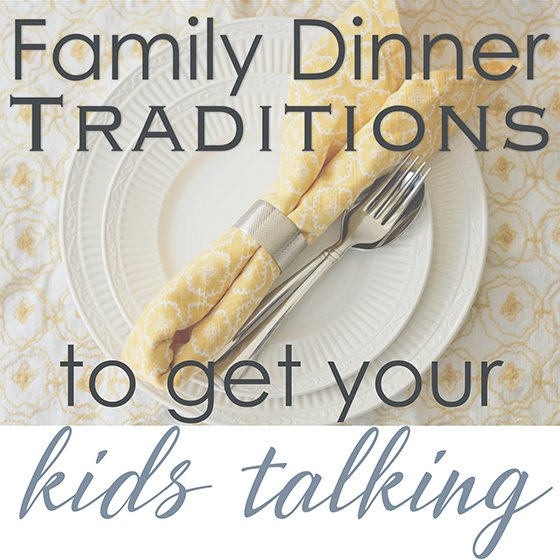 Family Dinner Traditions to Get Your Kids Talking 4 Daily Mom Parents Portal