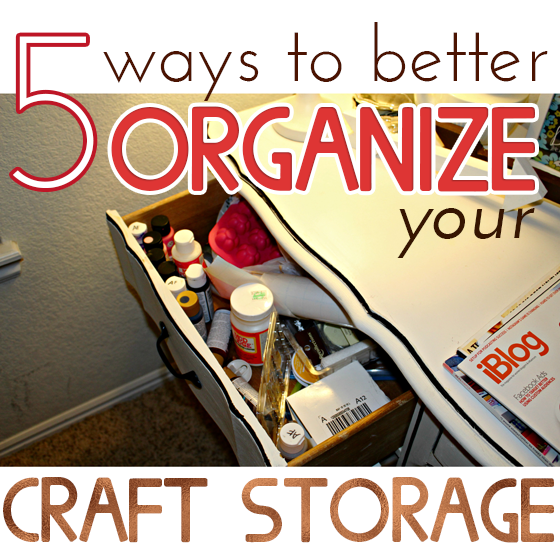5 Ways to Better Organize Your Craft Storage 5 Daily Mom Parents Portal
