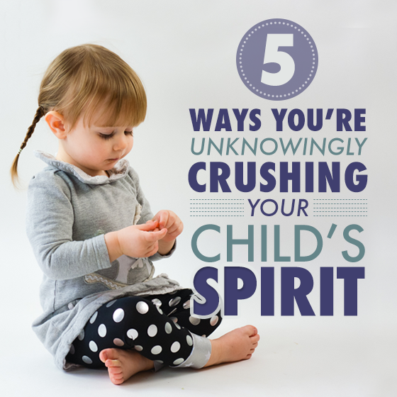 5 WAYS YOU'RE UNKNOWINGLY CRUSHING YOUR CHILD'S SPIRIT 1 Daily Mom Parents Portal