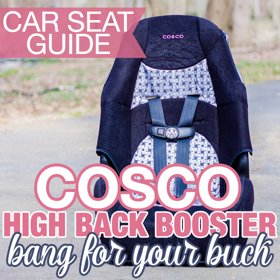 Car Seat Guide: Cosco High Back Booster- Bang For your Buck 1 Daily Mom Parents Portal