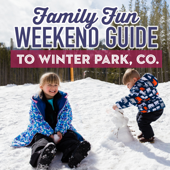 Family Fun Weekend Guide to Winter Park, Colorado 1 Daily Mom Parents Portal