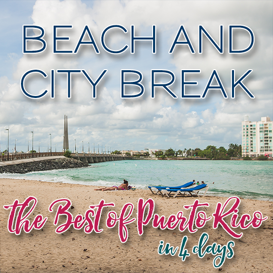 Beach and the City Break: The Best of Puerto Rico in 4 Days 43 Daily Mom Parents Portal