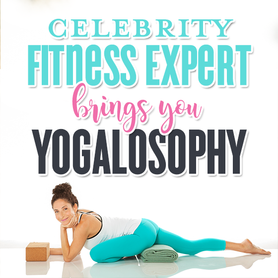Celebrity Fitness Expert Brings You Yogalosophy 1 Daily Mom Parents Portal