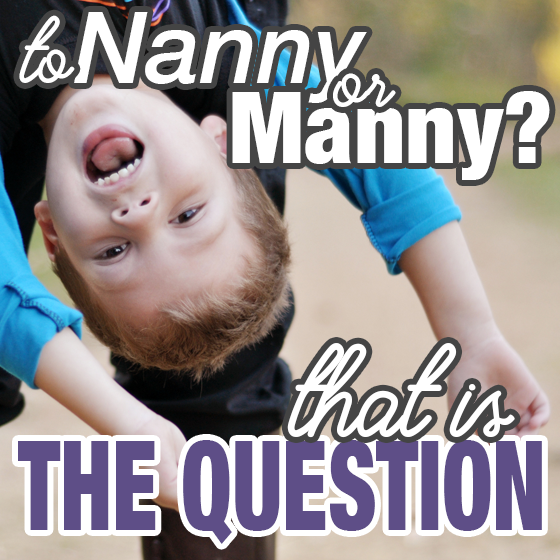 To Nanny or Manny? That Is The Question 1 Daily Mom Parents Portal