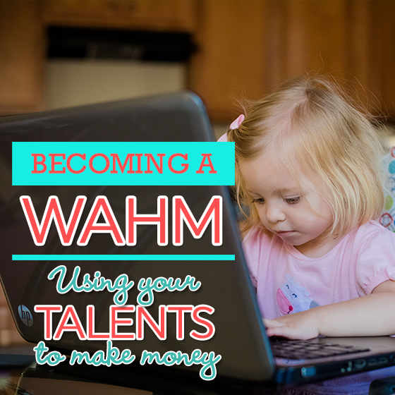 Becoming A WAHM Using Your Talents To Make Money 5 Daily Mom Parents Portal