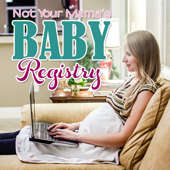 NOT YOUR MAMA'S BABY REGISTRY 1 Daily Mom Parents Portal