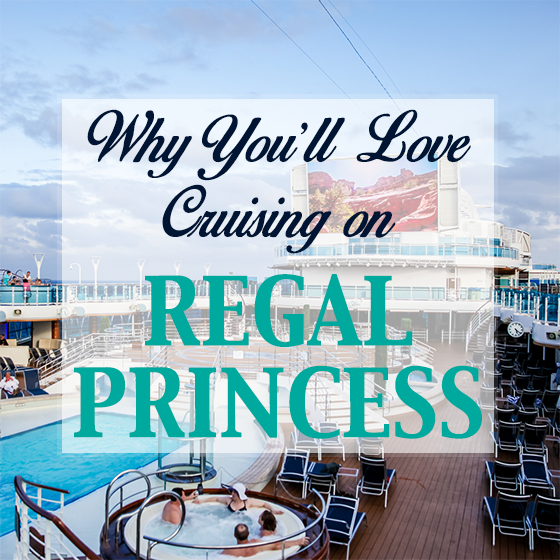 Why You'll Love Cruising on Regal Princess 18 Daily Mom Parents Portal