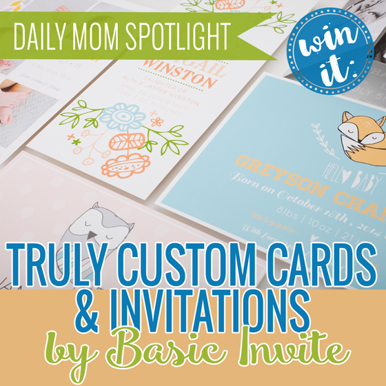 DAILY MOM SPOTLIGHT & WIN IT!: TRULY CUSTOM CARDS AND INVITATIONS BY BASIC INVITE 7 Daily Mom Parents Portal