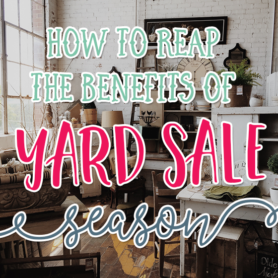 HOW TO REAP THE BENEFITS OF YARD SALE SEASON 1 Daily Mom Parents Portal