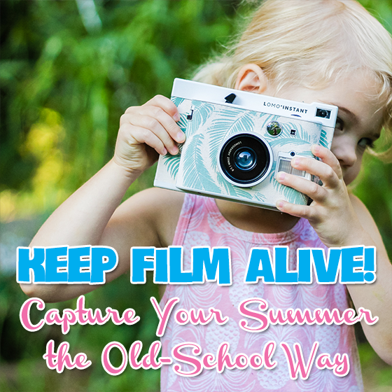 Keep Film Alive: Capture Your Summer the Old School Way 1 Daily Mom Parents Portal