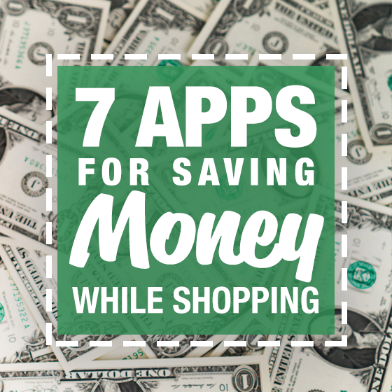 7 Apps for Saving Money While Shopping 10 Daily Mom Parents Portal