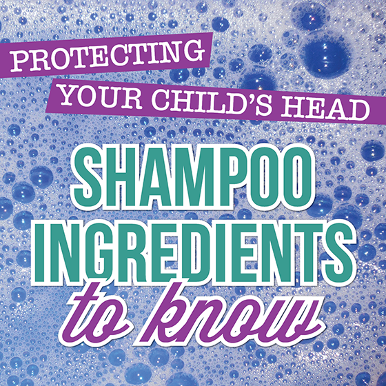 Protecting Your Child's Head-Shampoo Ingredients to Know 3 Daily Mom Parents Portal
