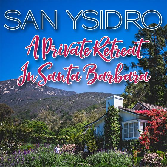 San Isidro Ranch: A Private Retreat in Santa Barbara 42 Daily Mom Parents Portal