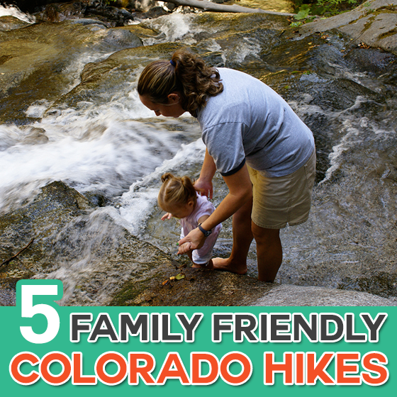 FIVE FAMILY FRIENDLY COLORADO HIKES 9 Daily Mom Parents Portal