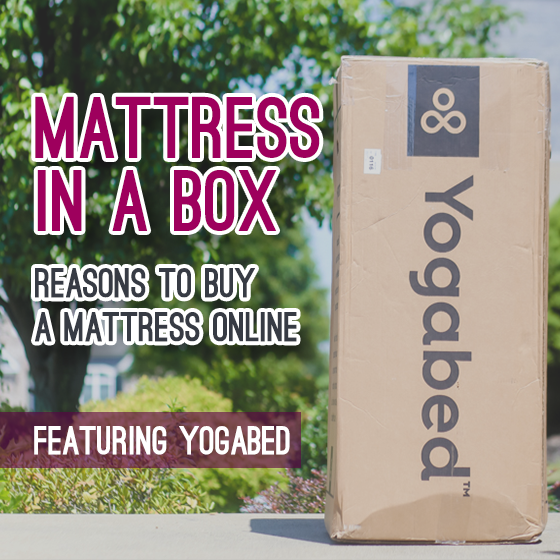 REASONS TO BUY A MATTRESS ONLINE: FEATURING YOGABED 1 Daily Mom Parents Portal