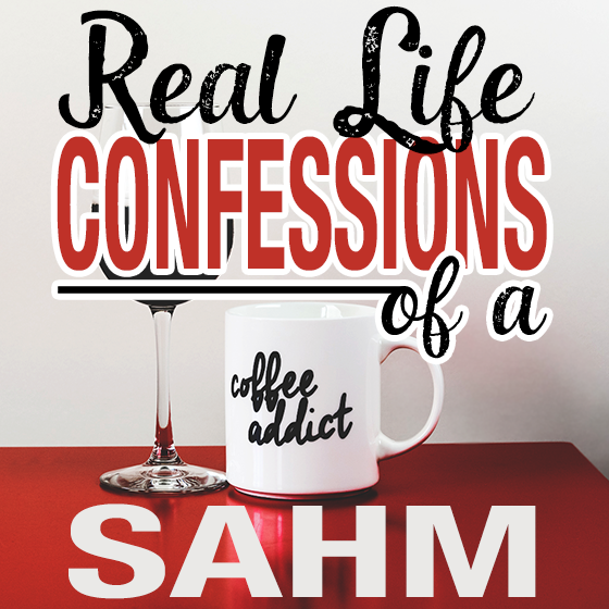 REAL LIFE CONFESSIONS OF A SAHM 1 Daily Mom Parents Portal