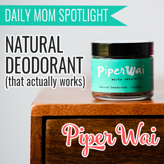 Daily Mom Spotlight: Natural Deodorant (that actually works!) with PiperWai 1 Daily Mom Parents Portal
