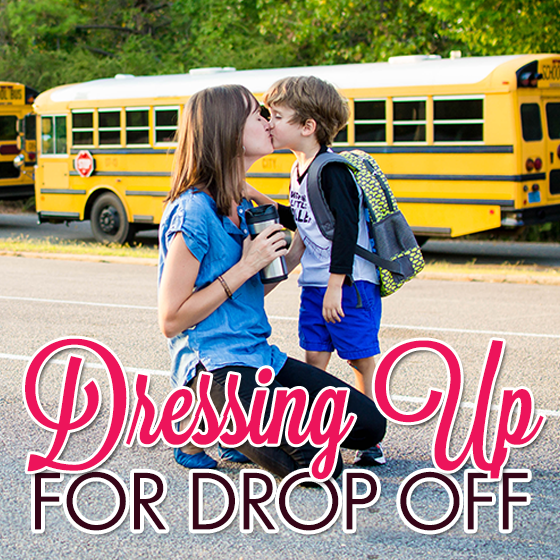DRESSING UP FOR DROP OFF 56 Daily Mom Parents Portal