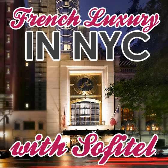 French Luxury in NYC with Sofitel 16 Daily Mom Parents Portal