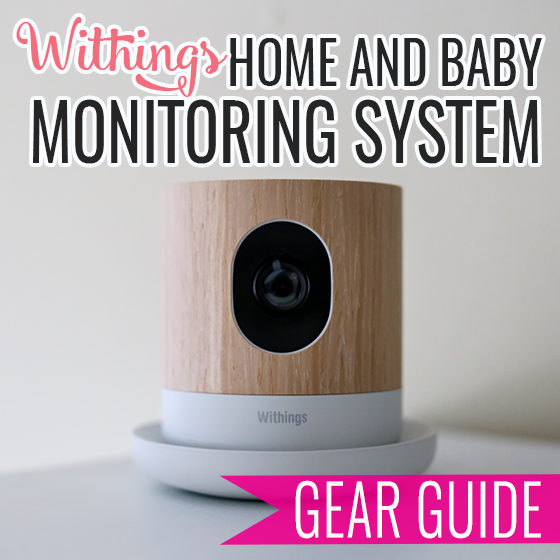 Gear Guide: Withings Home and Baby Monitoring System 1 Daily Mom Parents Portal