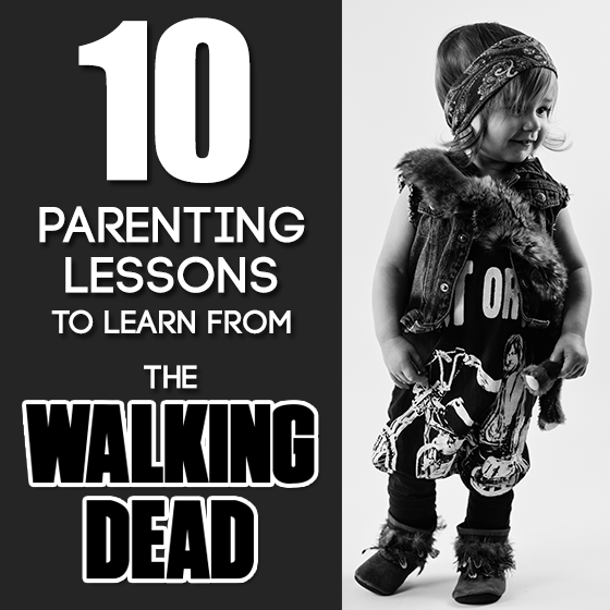 10 Parenting Lessons To Learn from The Walking Dead 1 Daily Mom Parents Portal