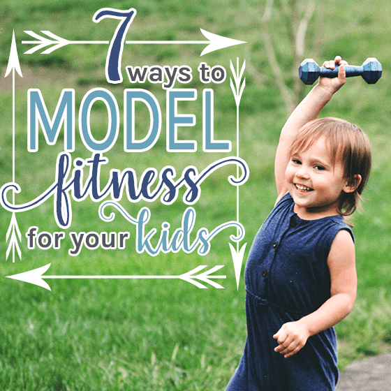 7 Ways to Model Fitness for Your Kids 1 Daily Mom Parents Portal