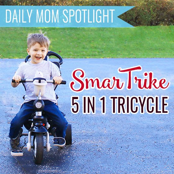 DAILY MOM SPOTLIGHT: SMARTRIKE 5 IN 1 TRICYCLE 8 Daily Mom Parents Portal
