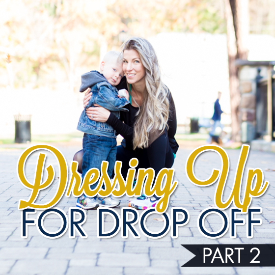 DRESSING UP FOR DROP OFF PART 2 1 Daily Mom Parents Portal