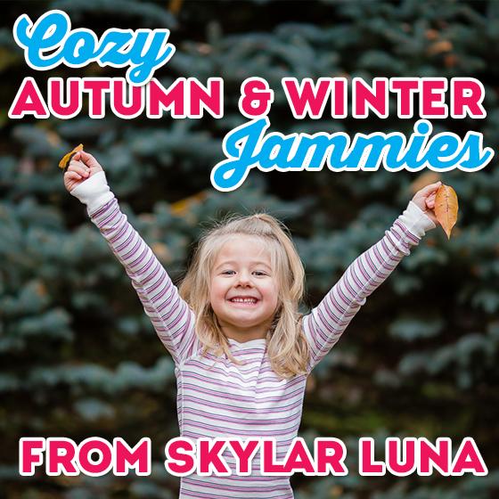 Cozy Autumn & Winter Jammies from Skylar Luna 1 Daily Mom Parents Portal