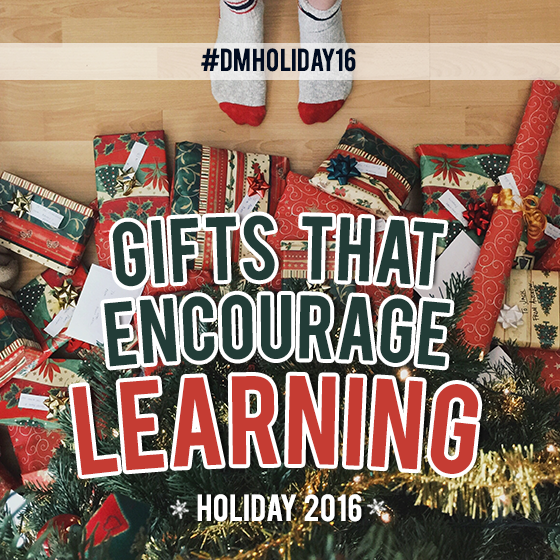 GIFTS THAT ENCOURAGE LEARNING HOLIDAY 2016 #DMHOLIDAY16 51 Daily Mom Parents Portal