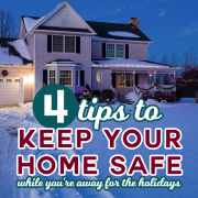 4 tips to keep your home safe while you're away for the holidays