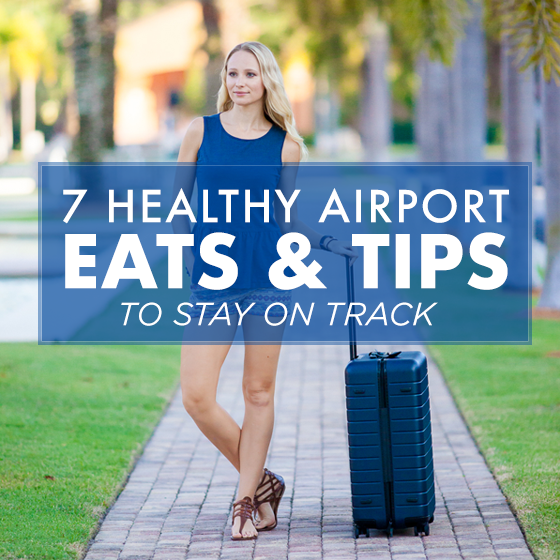 7 Healthy Airport Eats and Tips to Stay on Track 1 Daily Mom Parents Portal