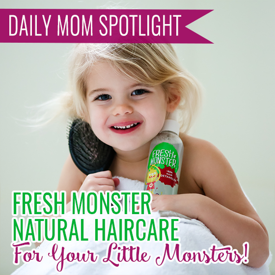 Daily Mom Spotlight: Fresh Monster Haircare for Your Little Monsters! 1 Daily Mom Parents Portal