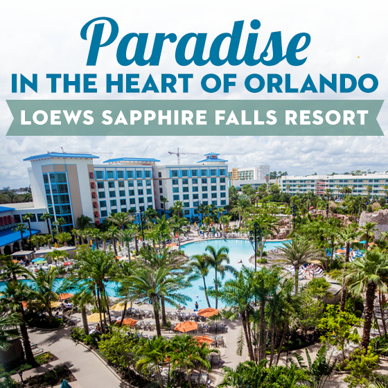 Paradise in the Heart of Orlando: Loews Sapphire Falls Resort 1 Daily Mom Parents Portal