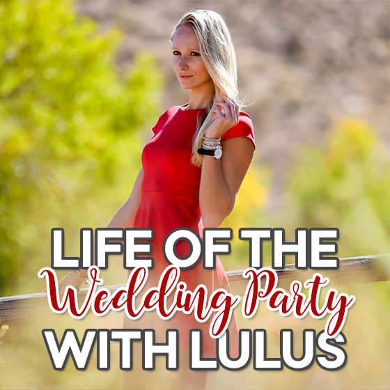 LIFE OF THE WEDDING PARTY WITH LULUS 24 Daily Mom Parents Portal
