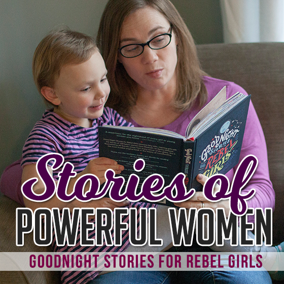 Stories of Powerful Women: Goodnight Stories for Rebel Girls 1 Daily Mom Parents Portal