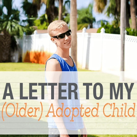 A Letter to my (older) Adopted Child 4 Daily Mom Parents Portal