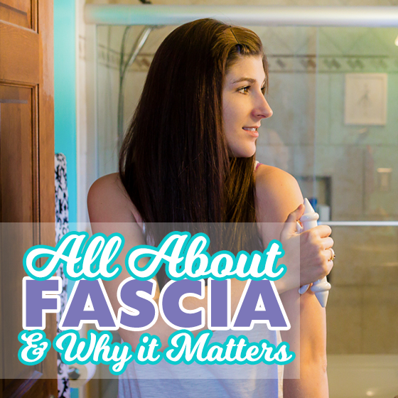 All About Fascia & Why it Matters 1 Daily Mom Parents Portal