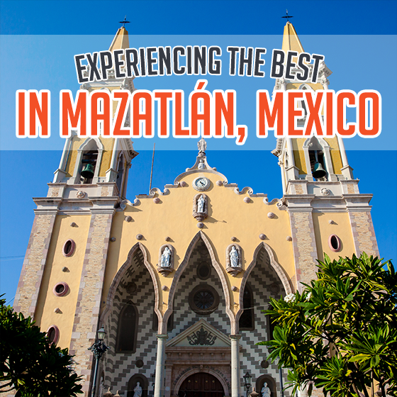 Experiencing the Best in Mazatlan, Mexico 1 Daily Mom Parents Portal