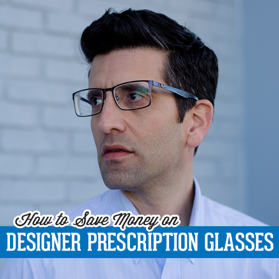 How to Save Money on Designer Prescription Glasses 9 Daily Mom Parents Portal